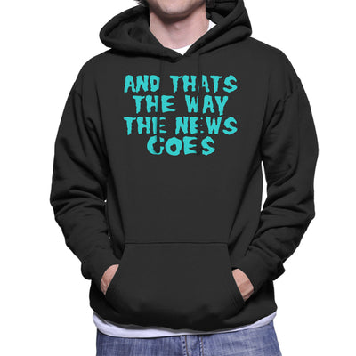 Rick and Morty And Thats The Way The News Goes Blue Men's Hooded Sweatshirt
