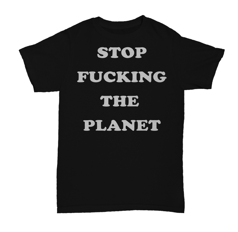 Stop F**king The Planet Worn By Debbie Harry Men's T-Shirt