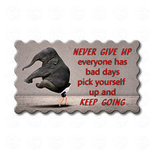 Never Give Up and Keep Going