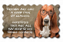 Basset Hound - Friends Are Like A Good Pair of Glasses