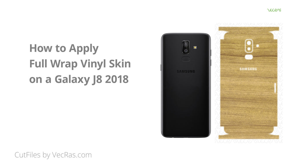 How to apply Full Wrap Vinyl Skin on a Samsung Galaxy J8 2018