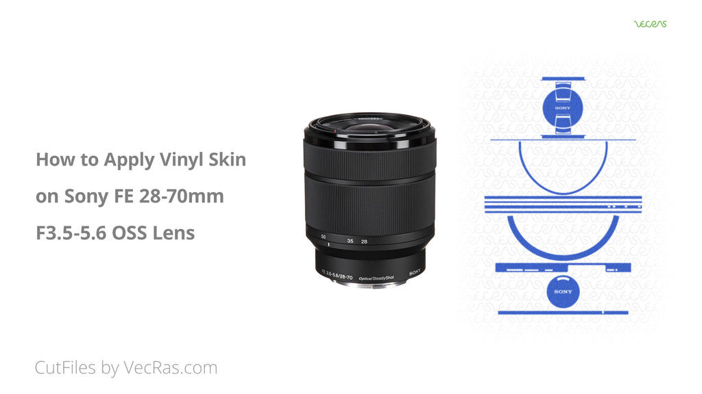 Sony FE 28 70mm Vinyl Skin Application Tutorial