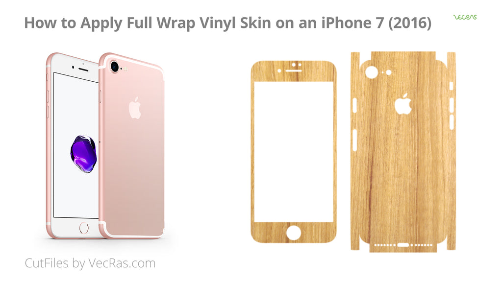 How to apply Full Wrap Vinyl Skin on an iPhone 7