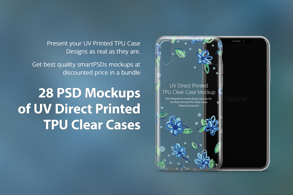 UV TPU Clear Phone Case Mockup Bundle of 28 PSDs Released in 2017