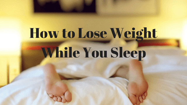 Is It Possible to Lose Weight While You Sleep?