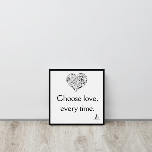 Choose love every time black border wrap around frame Canvas