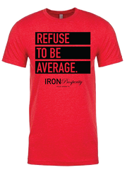 Refuse to Be Average Tee