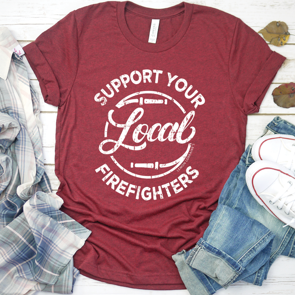 Support Your Local Firefighters Tee
