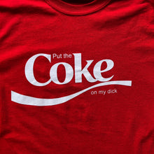 Ween|Put the Coke on my Dick|T Shirt
