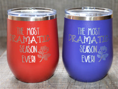 Most Dramatic Season Ever Engraved Stainless Steel 12OZ Wine Tumbler - Stemless Wine Glass