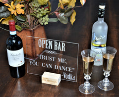 Open Bar Sign - Trust me, You can Dance. - Vodka