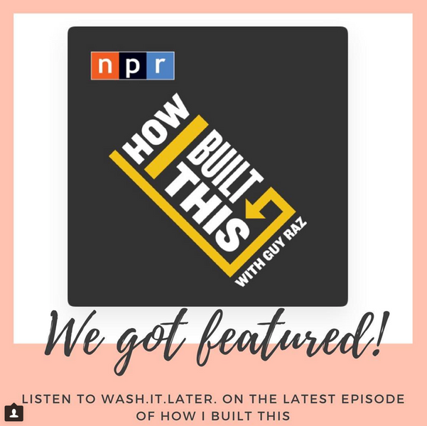 "NPR's ""How I Built This"" Podcast Features Wash.It.Later."