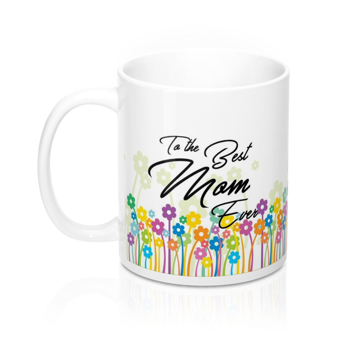 Distinct Interior Colorful Floral To The Best Mom Ever Mug With Photo Or Name