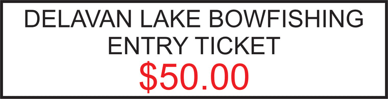 BOWFISHING TOURNAMENT ENTRY TICKET