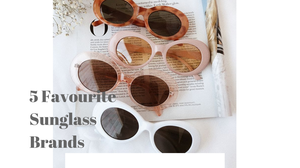 5 Favourite Sunglasses Brands