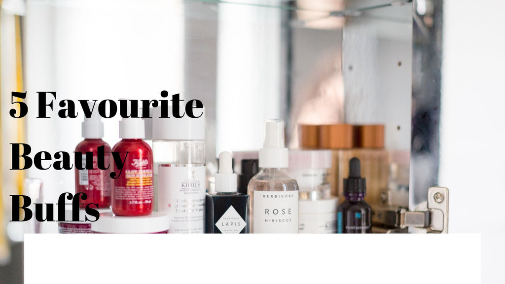 5 Favourite Beauty Buffs