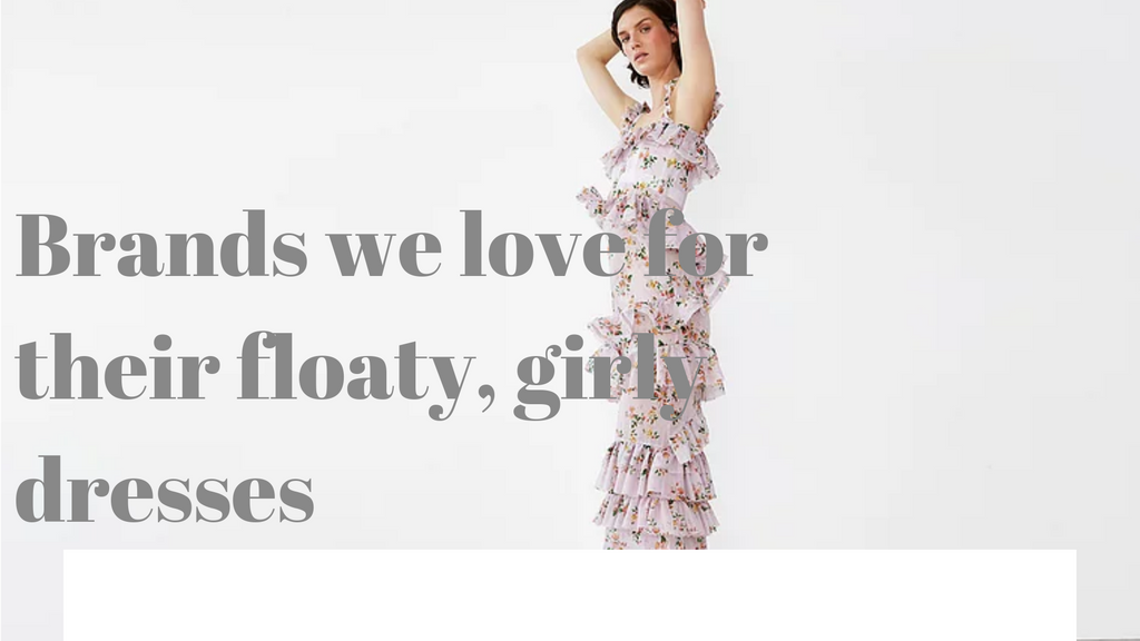 Brands we love for their floaty, girly dresses