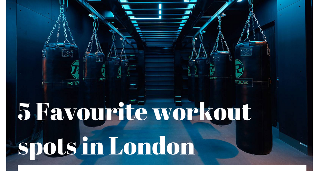 5 Favourite Work Out Spots in London