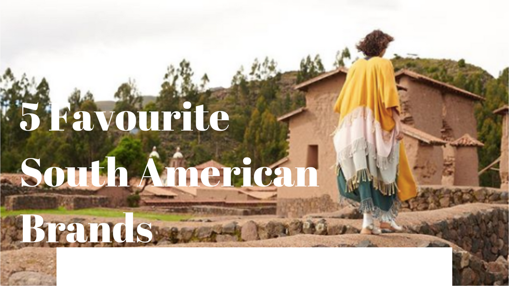 5 Favourite South American Brands