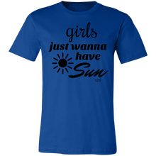 GIRLS JUST WANNA HAVE SUN -  Short-Sleeve T-Shirt
