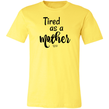 TIRED AS A MOTHER - Short-Sleeve T-Shirt