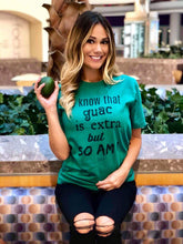 I KNOW THAT GUAC IS EXTRA - Short-Sleeve T-Shirt
