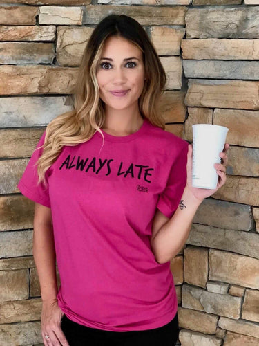 ALWAYS LATE -  Short-Sleeve T-Shirt