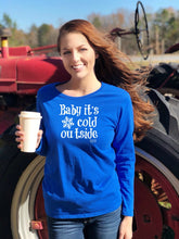 BABY IT'S COLD OUTSIDE - LS T-Shirt