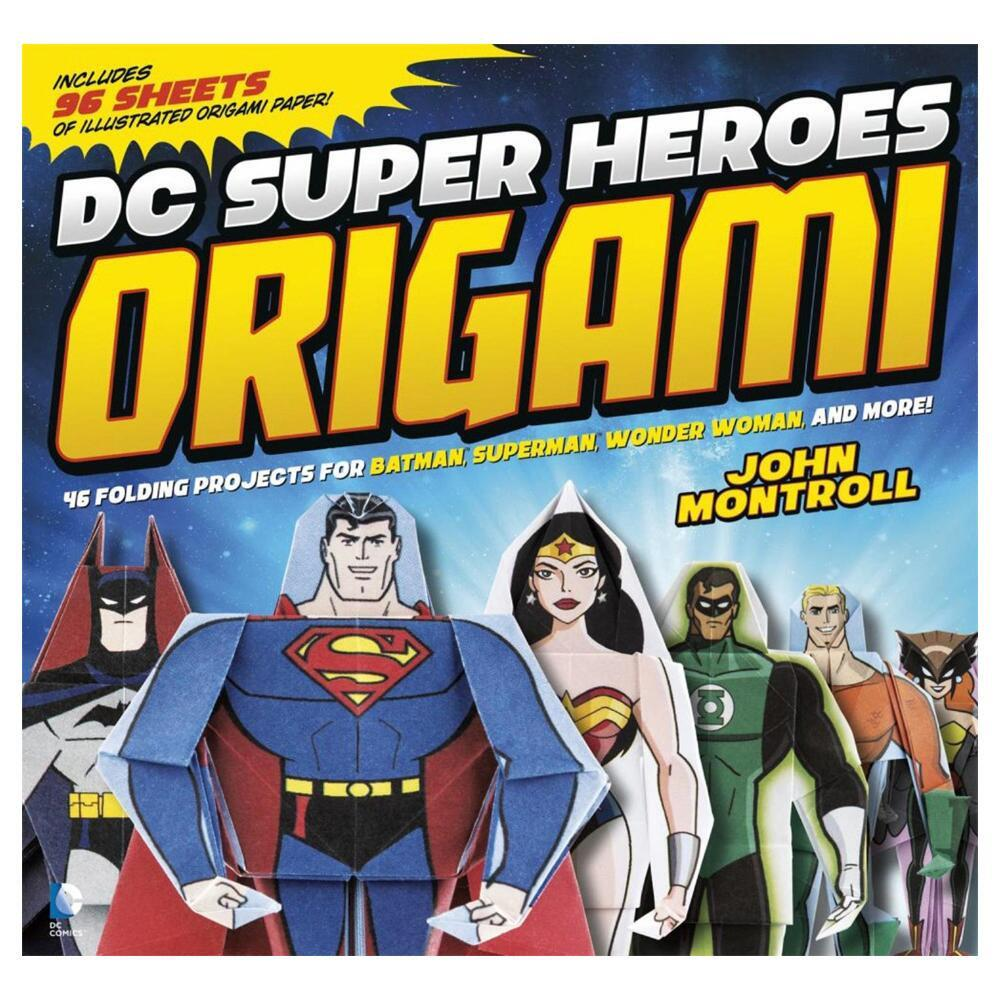 DC Super Heroes Origami: 46 Folding Projects for Batman, Superman, Wonder Woman, and More! (Paperback)