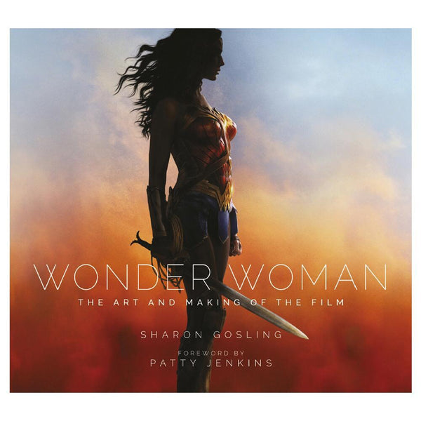 Wonder Woman: The Art and Making of the Film (Hardcover)