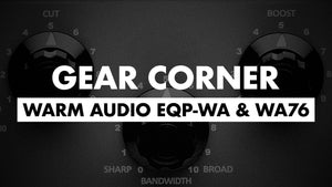 Gear Corner :: Warm Audio EQP-WA & WA76
