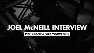 Joel McNeill Interview - Piano Sample Pack Volume 1