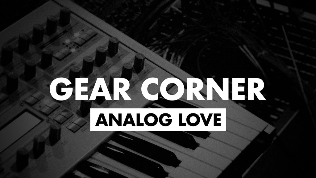 Gear Corner :: Analog Love
