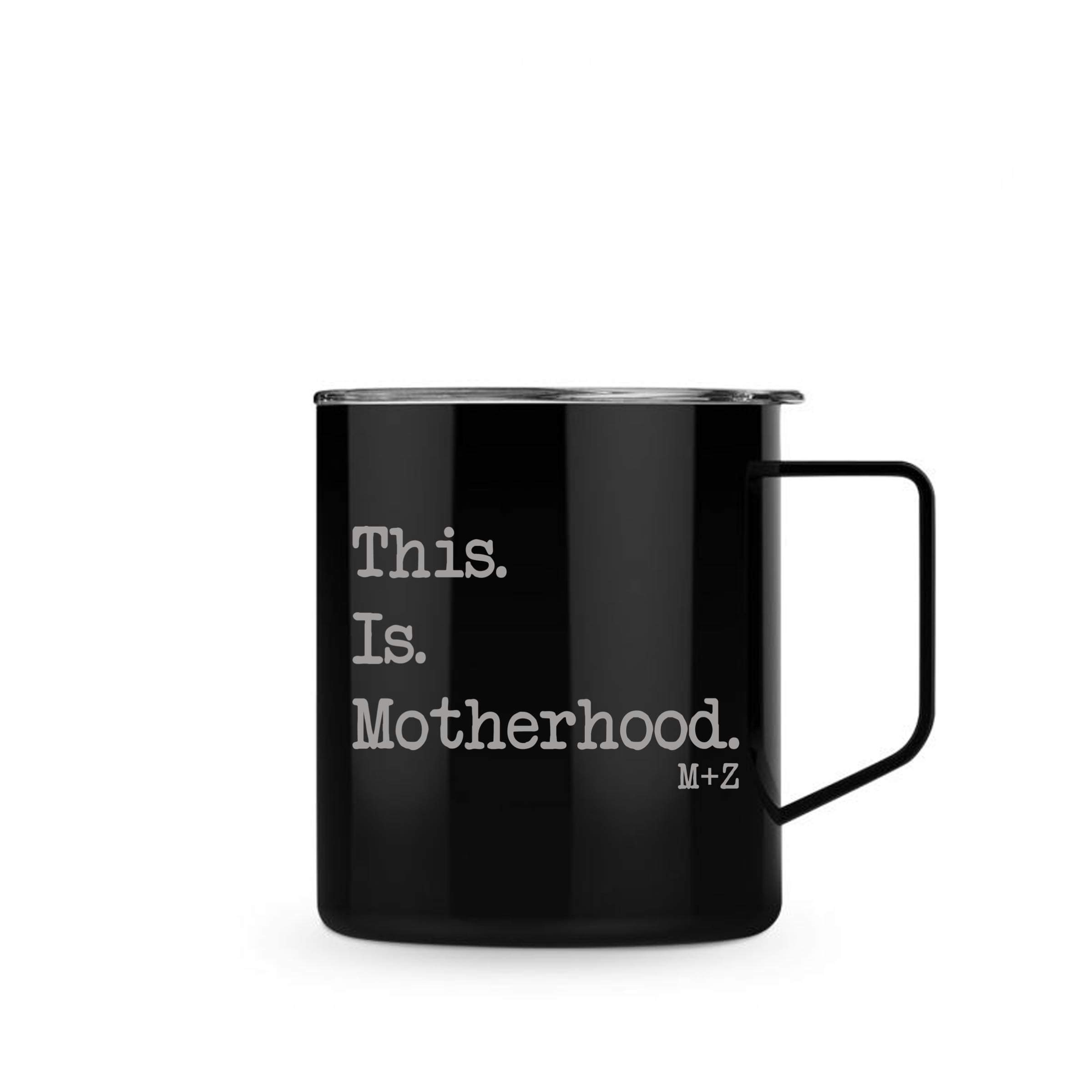 This. Is. Motherhood. Mug/Cup