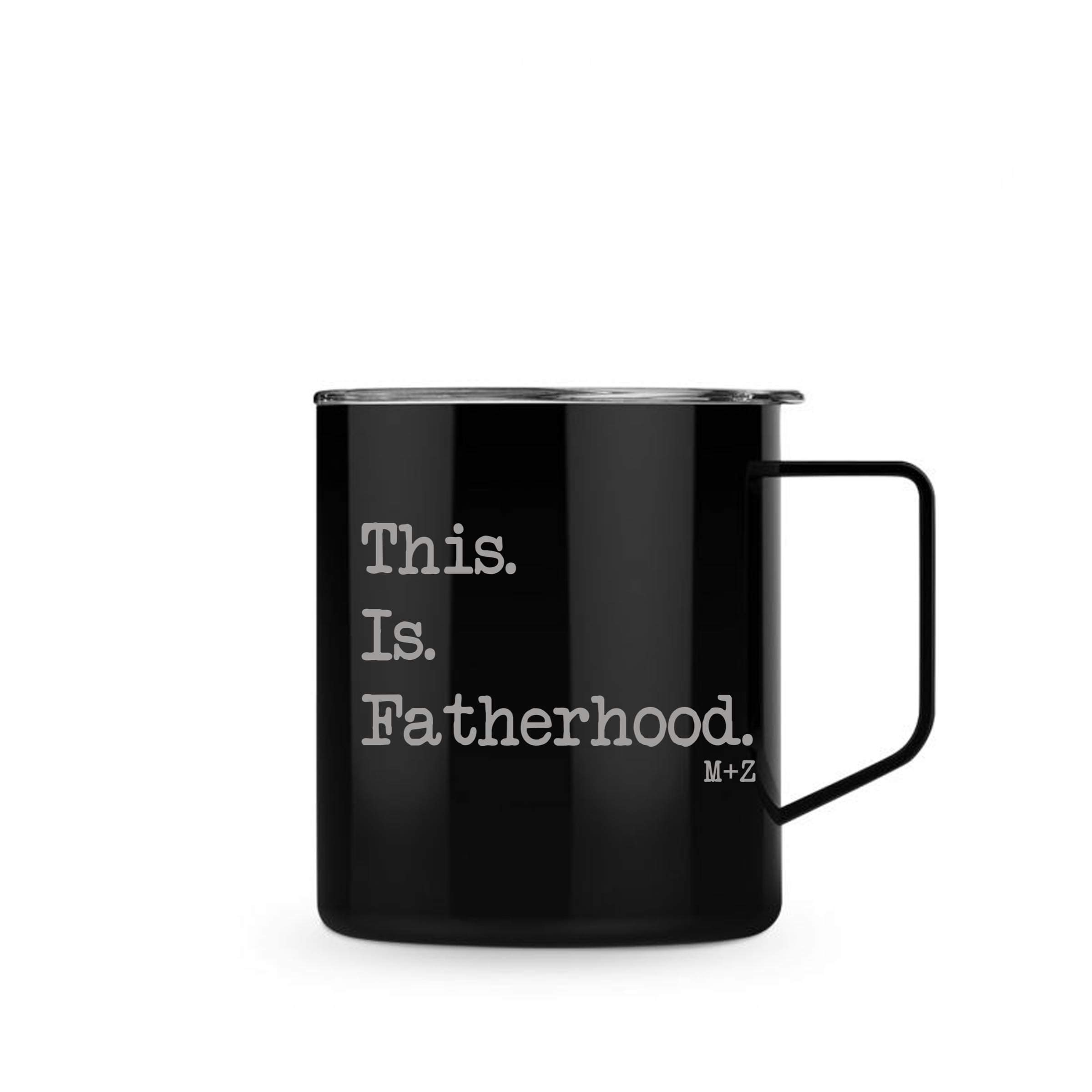 This. Is. Fatherhood. Mug/Cup