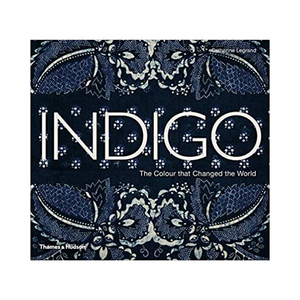 Indigo: Color that Changed the World