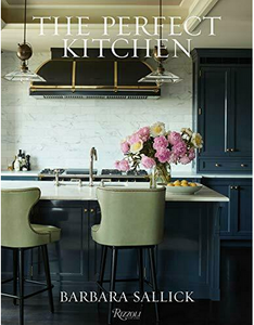 The Perfect Kitchen- Barbara Sallick