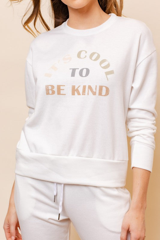 "Long Sleeve ""Its Cool To Be Kind"" Graphic Top"