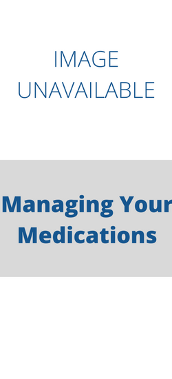 Managing Your Medications