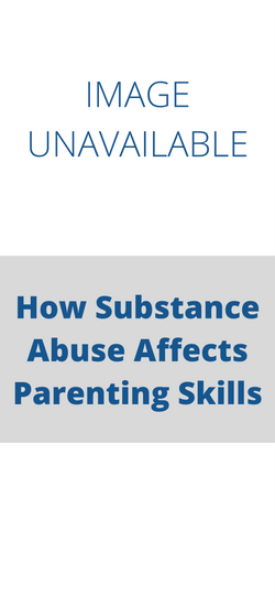How Substance Abuse Affects Parenting Skills