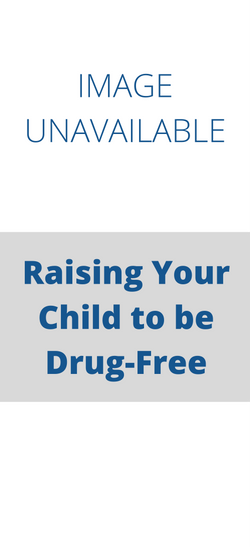 Raising Your Child to be Drug Free