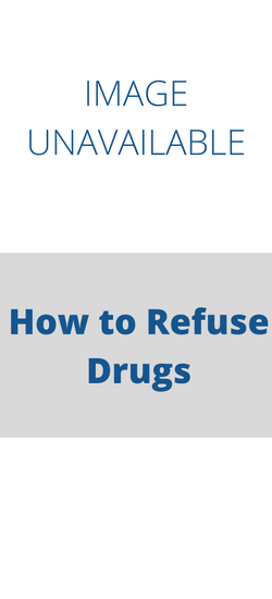 How to Refuse Drugs