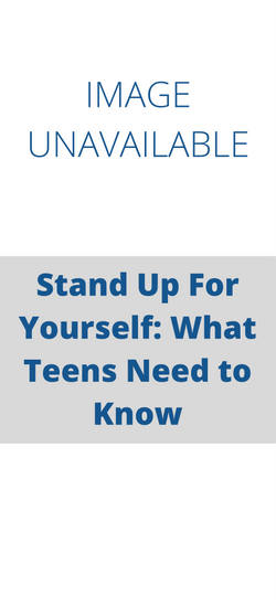 Stand Up for Yourself: What Teens Need to Know about Peer Pressure