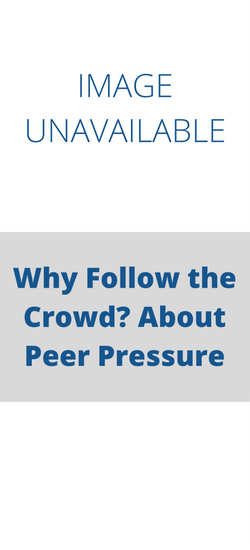 Why Follow the Crowd? About Peer Pressure