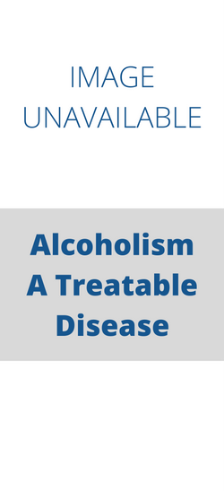 Alcoholism A Treatable Disease