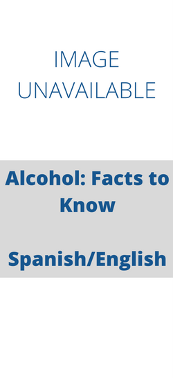El Alcohol: Hechos que Debe Conocer /Alcohol Facts to Know