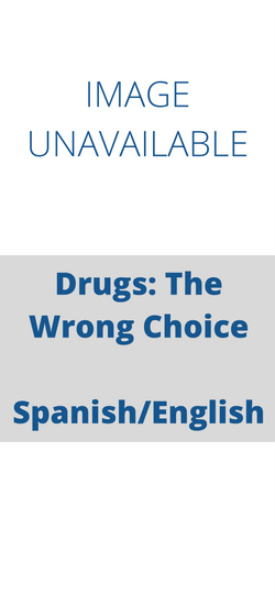 Drogus: La Mala Decision /Drugs the Wrong Choice