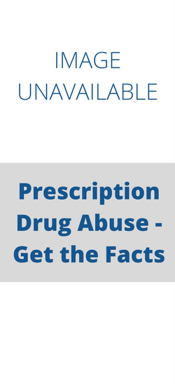 Prescription Drug Abuse Get the Facts