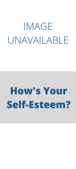 How's Your Self-Esteem?