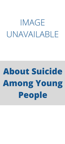 Young People and Suicide - What you should know